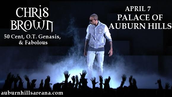 Chris Brown, 50 Cent, OT Genasis & Fabolous at Palace of Auburn Hills