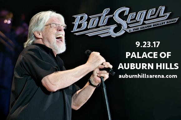 Bob Seger and The Silver Bullet Band at Palace of Auburn Hills